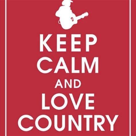 keep kalm calm if you 8tracks radio keep calm study and love country 12