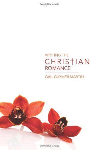 Writing The Christian Romance 9781582974774 Searchub