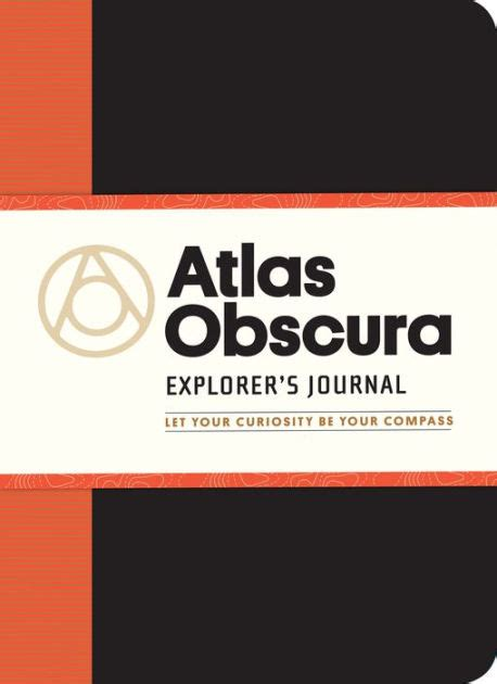 atlas obscura explorer s journal let your curiosity be your compass by atlas obscura paperback