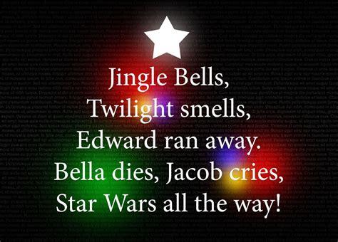 jingle bells twilight smells edward ran  bella dies jacob cries star wars