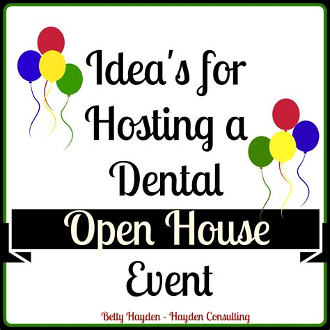 Themes For Open House Events | dental office grand opening hayden consulting where