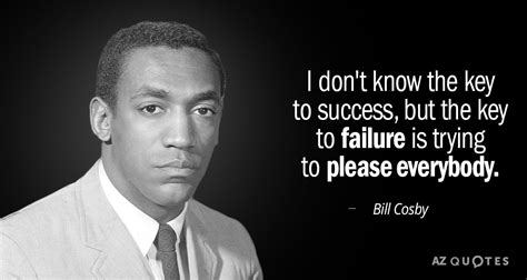 bill cosby quotes bill cosby quote i don t the key to success but the