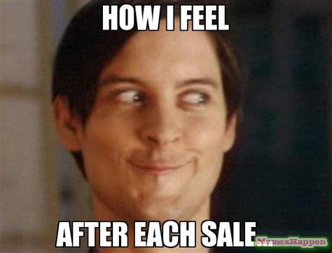 How I Feel Meme - how i feel after each sale meme spiderman peter