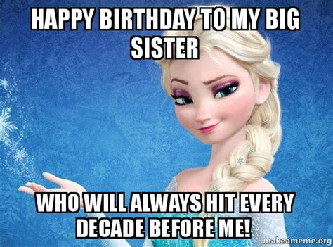 Big Sister Memes - happy birthday big sister meme www pixshark com images
