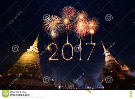 new year 2017 in thailand 2017 happy new year fireworks sukhothai historical