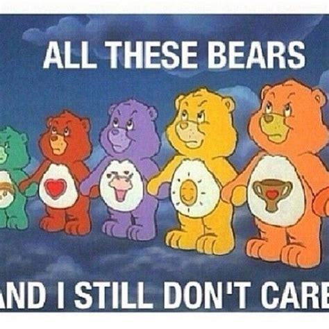 Care Bear Meme - 45 best all these images on pinterest so funny dankest memes and funny memes