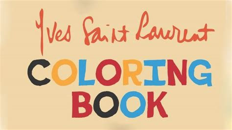 coloring book yves laurent yves laurent colouring book launched in canada