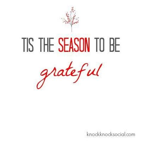 Tis The Season Also Search For Tis The Season To Be Grateful Sayings