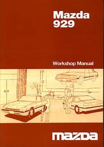 online repair manual for a 1992 mazda 929 mazda 929 1983 1984 1985 1986 2 0i workshop manual online repair manual for a 1992 mazda 929 mazda 929 1983 1984 1985 1986 2 0i workshop manual