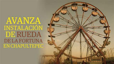 la rueda de la 849456515x avanza instalaci 243 n de rueda de la fortuna en chapultepec youtube
