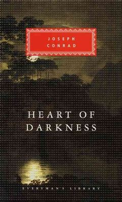 libro heart of darkness everymans written in 1899 relevant today heart of darkness starts at 60