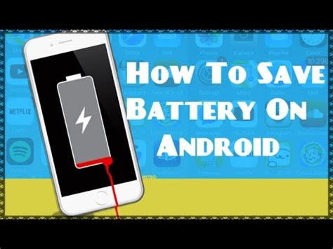 how to save battery on android how to save battery on android