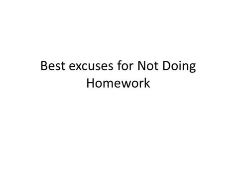 Excuse Letter Not Doing Homework Best Excuses For Not Doing Homework Convince Your