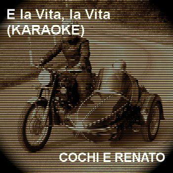 la vita testo testi e la vita la vita karaoke cochi e renato testi