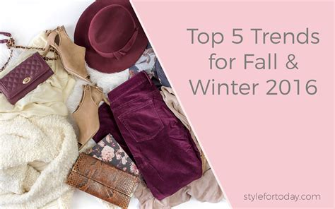 Top 5 Trends For Autumn Top 5 Trends For Fall Winter 2016 Style For Today