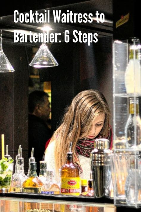 6 steps to transition from cocktail server to bartender a bar above