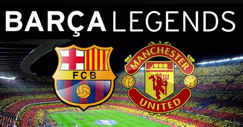 barcelona vs mu fc barcelona vs manchester united legends