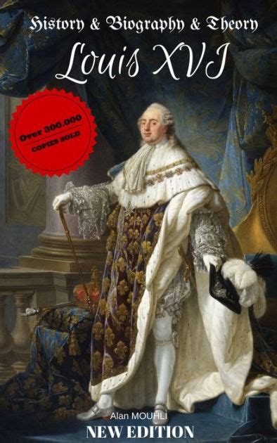 louis xvi biography in hindi louis xvi of france history biography theory by alan