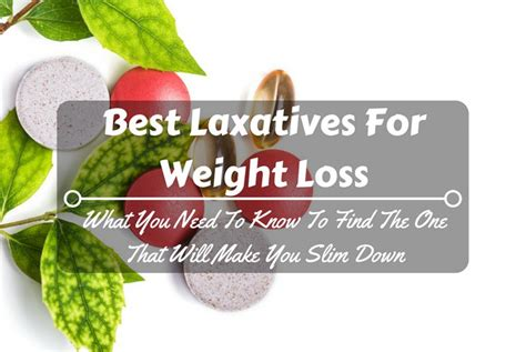 weight loss laxatives best laxatives for weight loss what you need to to