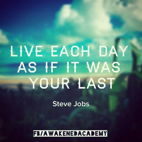 Live Each Day live each day as if it was your last awakened academy