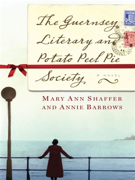 the guernsey literary and the guernsey lit potato peel pie society mazur kaplan