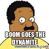 boom goes the dynamite meme too unmotivated to come up with a good official 24 365