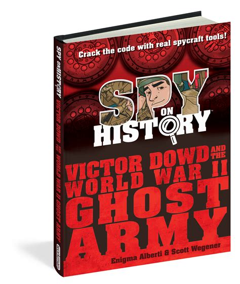 on history victor dowd and the world war ii ghost army books on history victor dowd and the world war ii ghost