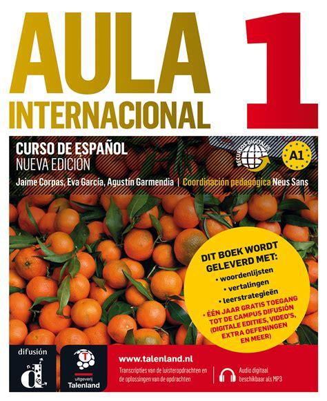 libro aula internacional nueva aula internacional 1 nueva edici 243 n libro del alumno mp3 versi 243 n talenland uitgeverij talenland