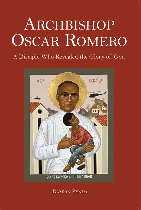 oscar romero biography in spanish archbishop oscar romero a disciple who revealed the glory