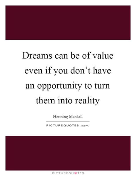 as as you don t turn them into weirdos books dreams can be of value even if you don t an