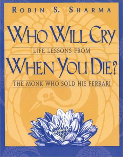 Novel I M You Die For Me who will cry when you die lessons from the monk who sold his by robin s sharma