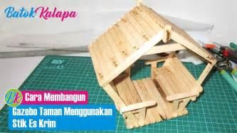 youtube membuat es krim sederhana cara membangun miniatur gazebo taman sederhana menggunakan