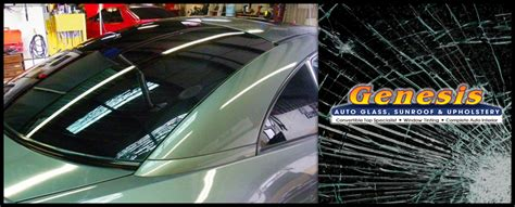 Genesis Auto Upholstery by Genesis Auto Glass Sunroof Upholstery Is An Auto Glass
