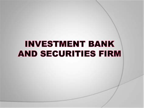 Mba In Investment Banking And Capital Markets by Securities Firm Vs Investment Banks Capital Market