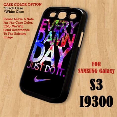 Custom Every Damn Day Nike Iphone Samsung Galaxy Casing Xiaomi Lg tb140s3 nike every damn day just do it image 788988 by alroz on favim