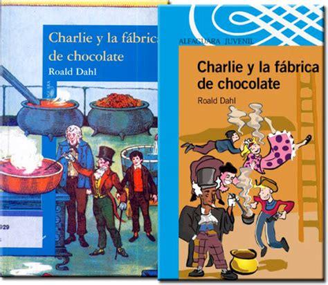 charlie y la fabrica rese 241 a quot charlie y la f 225 brica de chocolate quot roald dahl