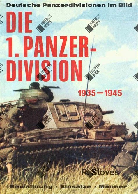panzer regiment 1 1935 45 books fortress books the 1st panzer division 1935 1945