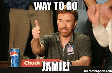 Jamie Meme - way to go jamie meme chuck norris approves 50064