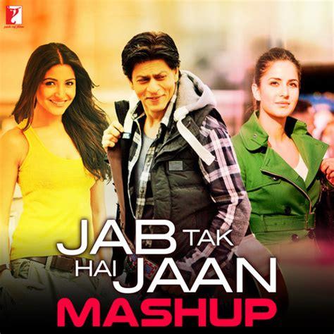 download mp3 from jab tak hai jaan jab tak hai jaan mashup songs download jab tak hai jaan