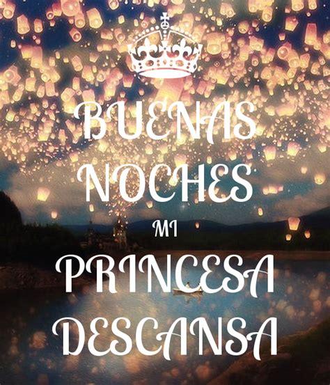buenas noches princesa imagenes buenas noches mi princesa descansa poster benja keep