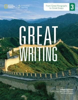 Great Essay Writing by Great Writing 3 From Great Paragraphs To Great Essays