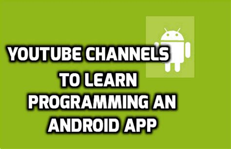 android tutorial coursera 5 youtube channels for android app development tutorial