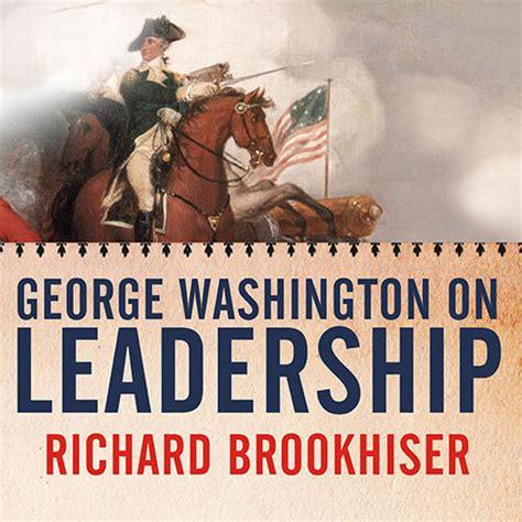 george washington biography audiobook download george washington on leadership audiobook by