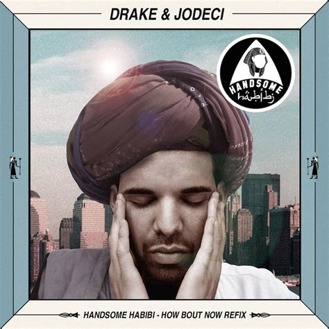 drake how bout now premiere drake how bout now handsome habibi refix rtt
