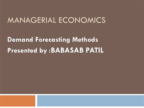 Research Methodology Ppt For Mba by Demand Forecasting Methods Ppt Bec Bagalkot Mba