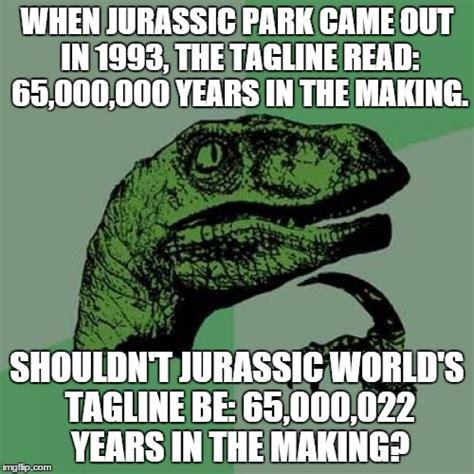 World Memes - jurassic world imgflip
