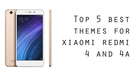 best themes redmi 1s top 5 best themes for redmi 4 and 4a gadget controller