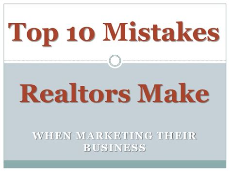 Organizations 10 Mistakes That Most Make by Top 10 Mistakes Real Estate Agents Make