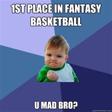 Fantasy Basketball Memes - 1st place in fantasy basketball u mad bro success kid
