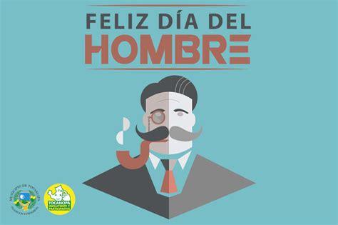 imagenes de feliz dia del hombre feliz d 237 a internacional del hombre ideas originales